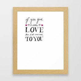 If You Give a Little Love - White Framed Art Print