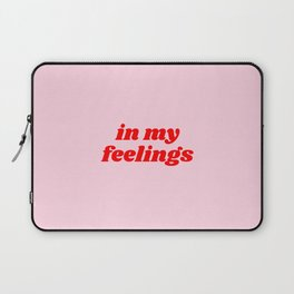 in my feelings Laptop Sleeve
