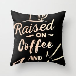 Raised On Coffee And Jesus Christian Caffeine Lovers Throw Pillow