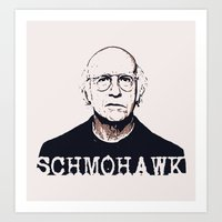 larry david Art Prints featuring Schmohawk  |  Larry David   by Silvio Ledbetter
