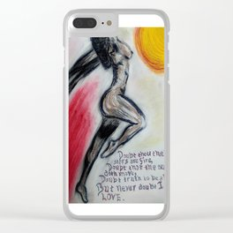 Never Doubt I LOVE (or from Hamlet) Clear iPhone Case
