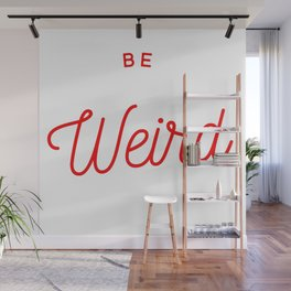 Be Weird in Red Wall Mural