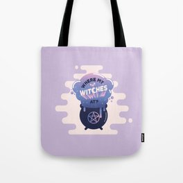 Where my Witches at? Tote Bag