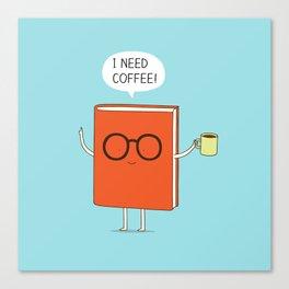 I need coffee! Canvas Print