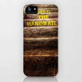 Hold the handrail iPhone Case