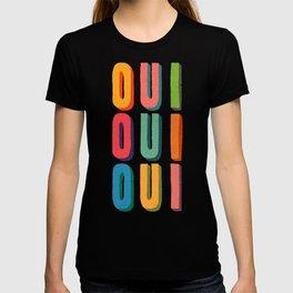 Oui oui oui T-shirt