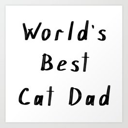 World's best cat dad Art Print