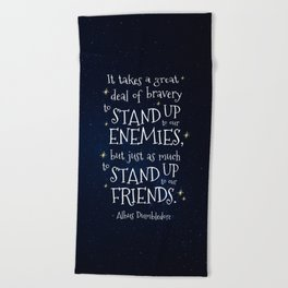 STAND UP TO OUR FRIENDS - HP1 DUMBLEDORE QUOTE Beach Towel