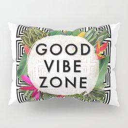 (((( Good Vibes )))) Pillow Sham