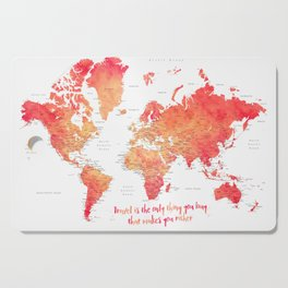 Travel is the only thing you buy that makes you richer world map Cutting Board