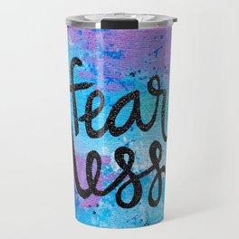 Fear Less Travel Mug
