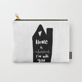 Home is wherever Carry-All Pouch
