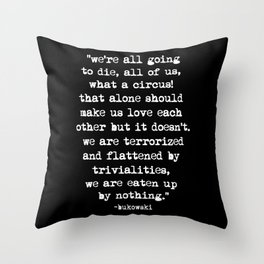 Charles Bukowski Quote Circus Black Throw Pillow