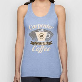 Carpenter Fueled By Coffee Unisex Tank Top
