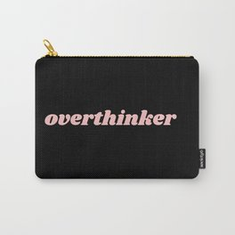 overthinker Carry-All Pouch