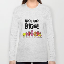 Meet The Bits Long Sleeve T-shirt