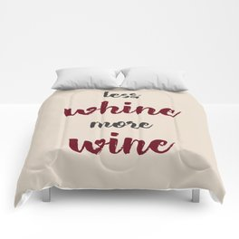 Less whine - more wine! Comforters