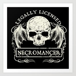 Legally Licensed Necromancer Art Print