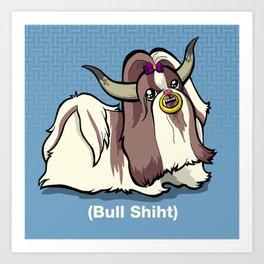 Bull Shiht Art Print