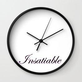 Insatiable 1 Wall Clock