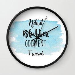 Nitwit, Blubber, Oddment, Tweak Wall Clock