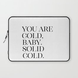 You Are Gold Baby, Solid Gold, Love Art, Love Quote, Solid Gold Baby Laptop Sleeve
