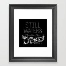Still Waters Run Deep Framed Art Print