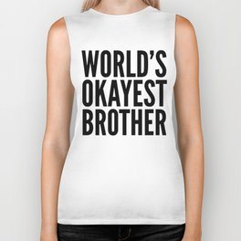 WORLD'S OKAYEST BROTHER Biker Tank