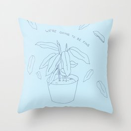 going to be fine plant Throw Pillow
