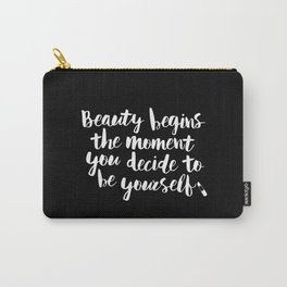 Beauty Begins the Moment You Decide to Be Yourself modern black-white typography home wall decor Carry-All Pouch