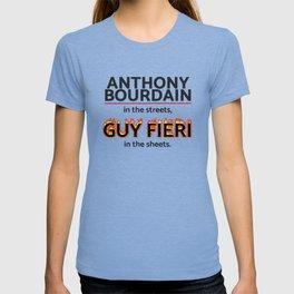 Bourdain in the Streets, Fieri in the Sheets T-shirt