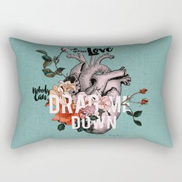 Drag Me Down Rectangular Pillow