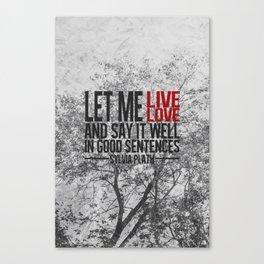let me live. Canvas Print