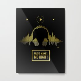 Music makes me high gold Metal Print
