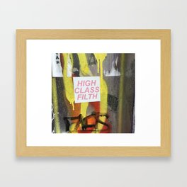 High Class Filth Framed Art Print