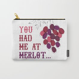 You Had Me at Merlot Carry-All Pouch
