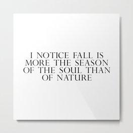 I notice fall Metal Print