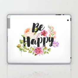 Be happy Inspirational Quote Laptop & iPad Skin