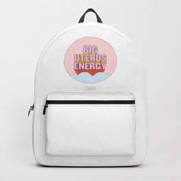 BIG UTERUS ENERGY (uterus optional) Backpack