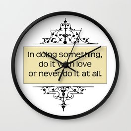 . . . do it with love or not at all. Gandhi quote. Wall Clock