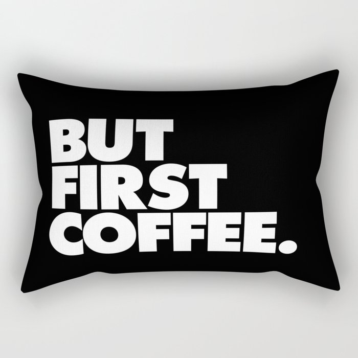 But First Coffee Typography Poster Black and White Office Decor Wake Up Espresso Bedroom Posters Rectangular Pillow