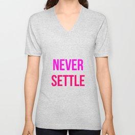 Never Settle Motivational Design Unisex V-Neck