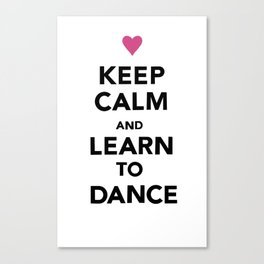 Keep Calm and Learn to Dance Canvas Print