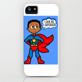 I Can Be A Superhero iPhone Case