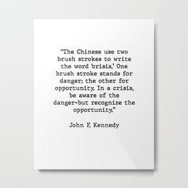 Powerful John F. Kennedy Motivational Quote Metal Print