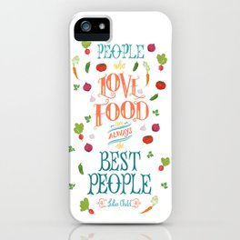Julia Child Food Quote with Vegetables iPhone Case