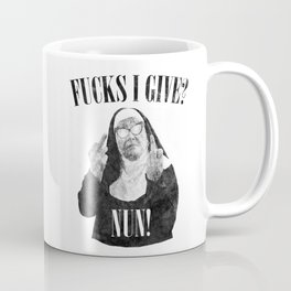Fucks I Give, Nun, Funny, Quote Coffee Mug