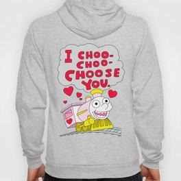 I choo-choo-choose you! Hoody