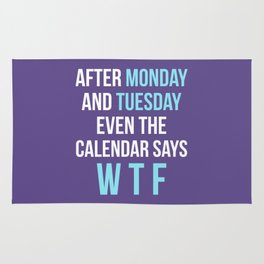 After Monday and Tuesday Even The Calendar Says WTF (Ultra Violet) Rug