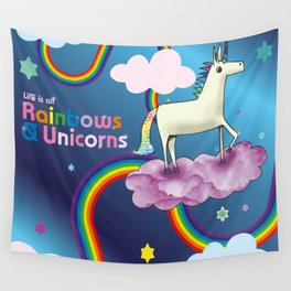 Life is all Rainbows and Unicorns Wall Tapestry